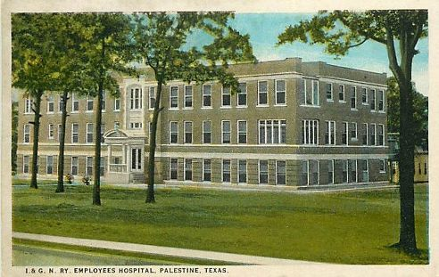 I. & G. N. Railway Employees Hospital, Palestine, Texas